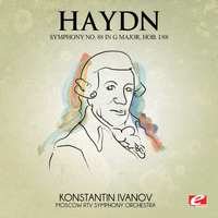Joseph Haydn - Haydn: Symphony No. 88 in G Major, Hob. I/88 (Digitally Remastered)