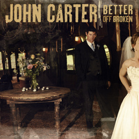 John Carter - Better off Broken