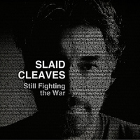 Slaid Cleaves - Still Fighting the War