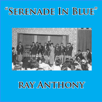 Ray Anthony - Serenade in Blue