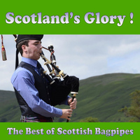 Various Artists - Scotland's Glory!: The Best of Scottish Bagpipes