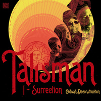 Talisman - I-Surrection (Oldwah Deconstruction)