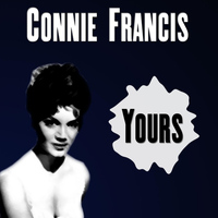 Connie Francis - Yours