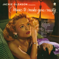 Jackie Gleason - Music To Make You Misty