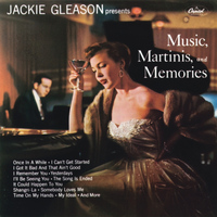 Jackie Gleason - Music, Martinis And Memories