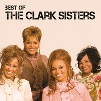 The Clark Sisters - Best Of The Clark Sisters