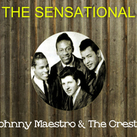 Johnny Maestro - The Sensational Johnny Maestro the Crests