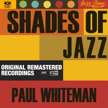 Paul Whiteman - Shades of Jazz