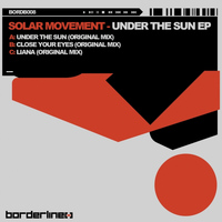 Solar Movement - Under the Sun / Close Your Eyes / Liana EP
