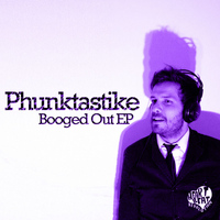 Phunktastike - Booged Out EP