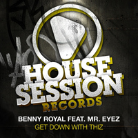 Benny Royal - Get Down With Thiz