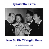 Quartetto Cetra - Non so dir ti voglio bene (Remastered)