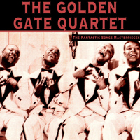 The Golden Gate Quartet - The Fantastic Songs Masterpieces