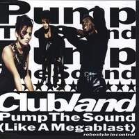 Clubland - Pump The Sound