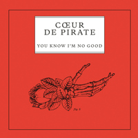 Coeur De Pirate - You Know I'm No Good