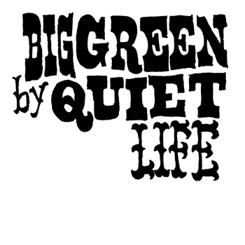 Quiet Life - Big Green