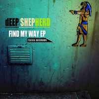 Deep Shepherd - Find My Way EP