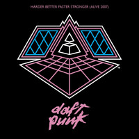 Daft Punk - Harder, Better, Faster, Stronger (Alive 2007)