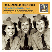 Andrews Sisters - Musical Moments To Remember: The Andrews Sisters, Vol. 1
