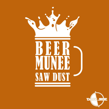 Beer Munee - Saw Dust