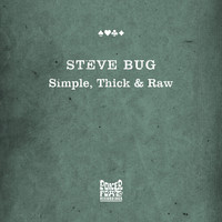 Steve Bug - Simple, Thick & Raw