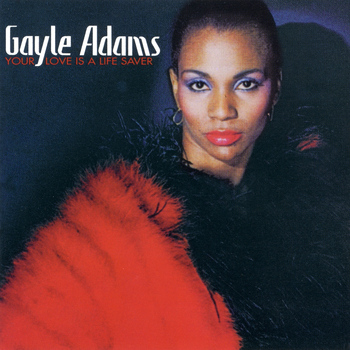 Gayle Adams - Your Love Is a Life Saver