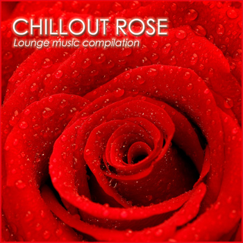 Various Artists - Chillout Rose