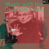 Gil Evans - Music with the Great Gil Evans