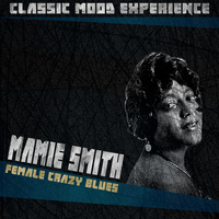 Mamie Smith - Female Crazy Blues