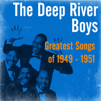 The Deep River Boys - Greatest Songs of 1949 - 1951