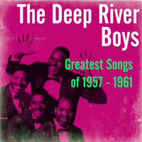 The Deep River Boys - Greatest Songs of 1957 - 1961