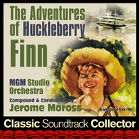 Jerome Moross - The Adventures of Huckleberry Finn (Original Soundtrack) [1960]