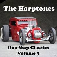 The Harptones - Doo-Wop Classics - Volume 3