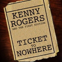Kenny Rogers And The First Edition - Ticket to Nowhere