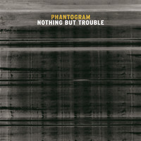 Phantogram - Nothing But Trouble