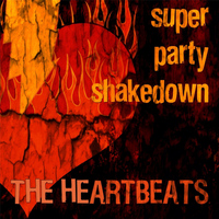 The Heartbeats - Super Party Shakedown
