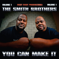 The Smith Brothers - You Can Make It, Vol. 1