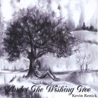 Kevin Renick - Under the Wishing Tree