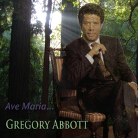 Gregory Abbott - Ave Maria