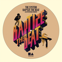 The System - Baptize the Beat (The Remixes) [feat. Mic Murphy David Frank]