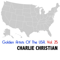 Charlie Christian - Golden Artists of the USA, Vol. 25