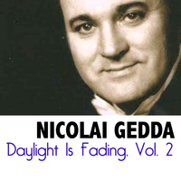 Nicolai Gedda - Daylight Is Fading, Vol. 2
