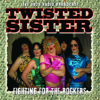 Twisted Sister - Fighting for the Rockers (Live)