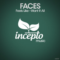 Faces - Feels Like / Want It All