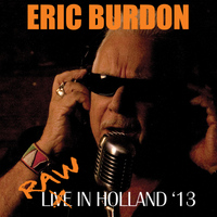 Eric Burdon - Raw In Holland '13