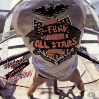 The P-Funk Allstars - Urban Dancefloor Guerillas (Bonus Track Version) (Explicit)