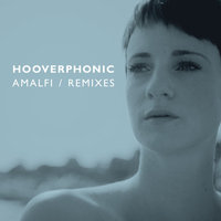 Hooverphonic - Amalfi - (Remixes)
