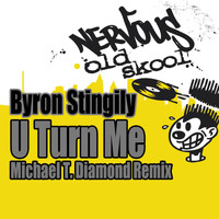 Byron Stingily - U Turn Me - Michael T. Diamond Remix