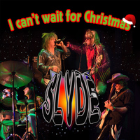 Slyde - I Can't Wait For Christmas