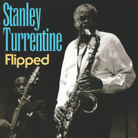 Stanley Turrentine - Flipped